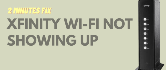 Xfinity Wi-Fi Not Showing Up
