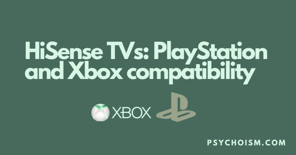 HiSense TVs: PlayStation and Xbox compatibility
